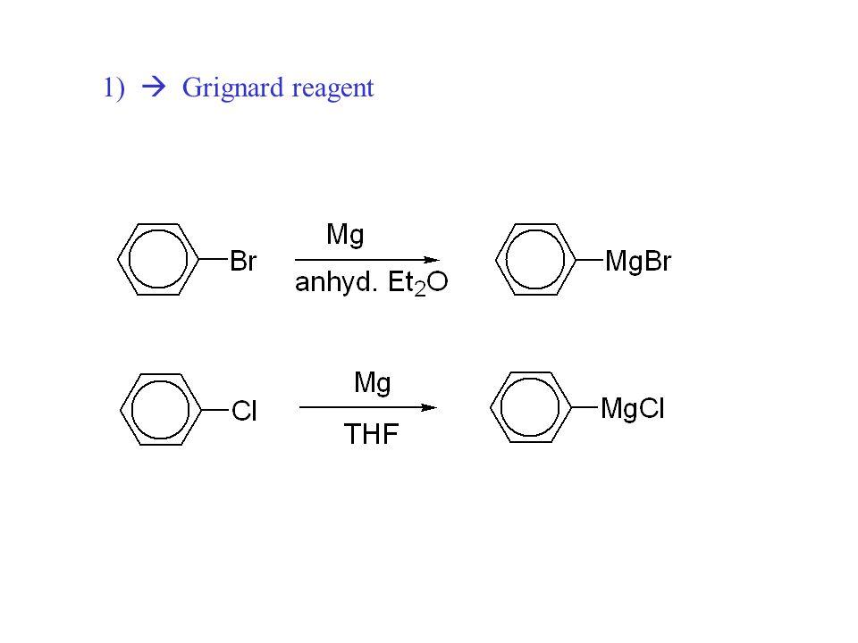 1)  Grignard reagent