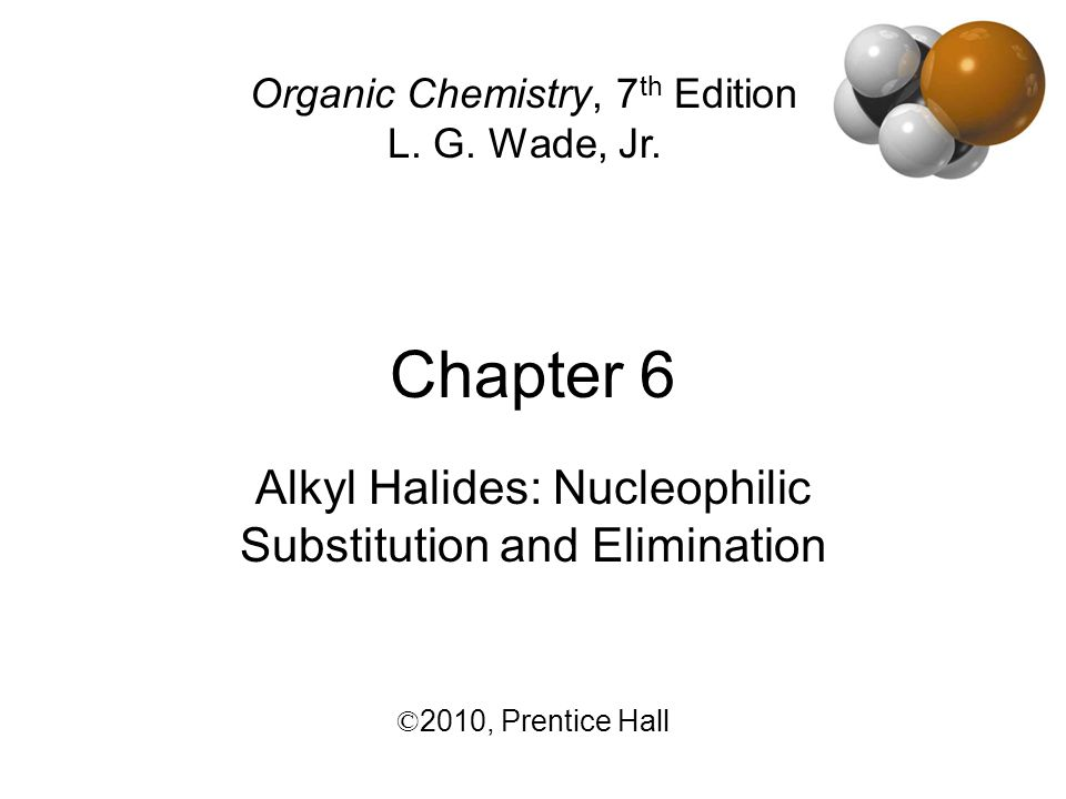 Chapter 62 Classes of Halides Alkyl halides: Halogen, X, is directly bonded to sp 3 carbon.