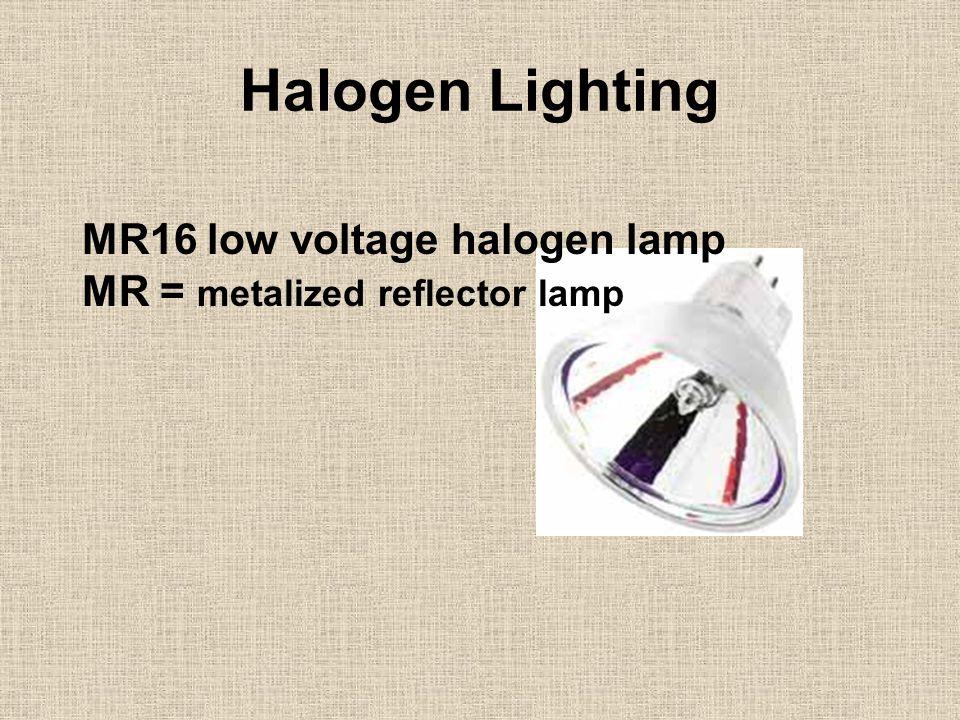 MR16 low voltage halogen lamp MR = metalized reflector lamp