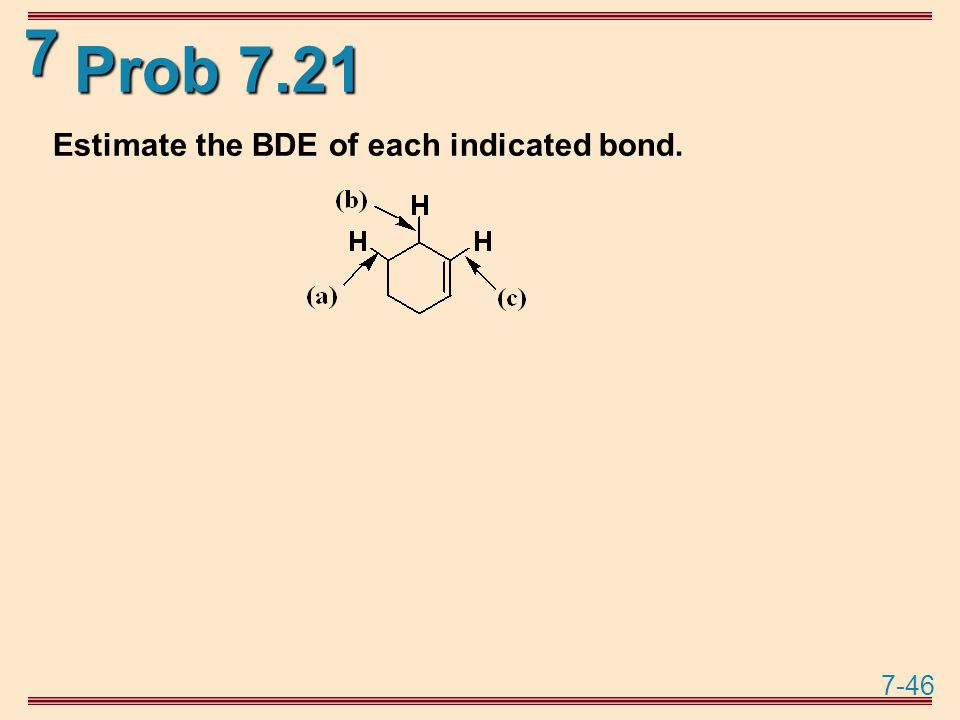 7-46 7 Prob 7.21 Estimate the BDE of each indicated bond.