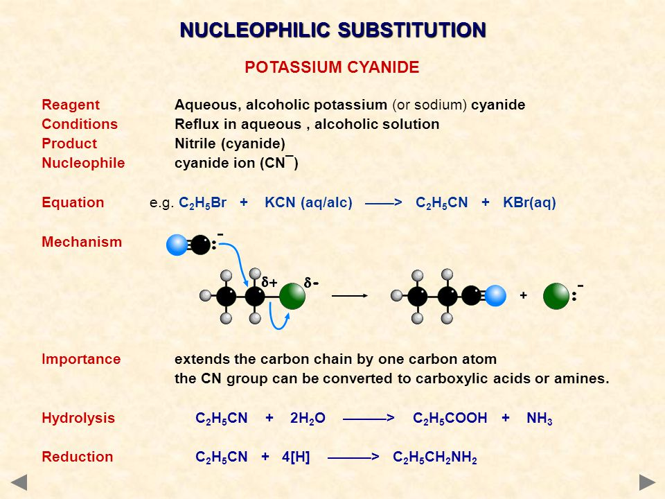 POTASSIUM CYANIDE ReagentAqueous, alcoholic potassium (or sodium) cyanide ConditionsReflux in aqueous, alcoholic solution ProductNitrile (cyanide) Nuc