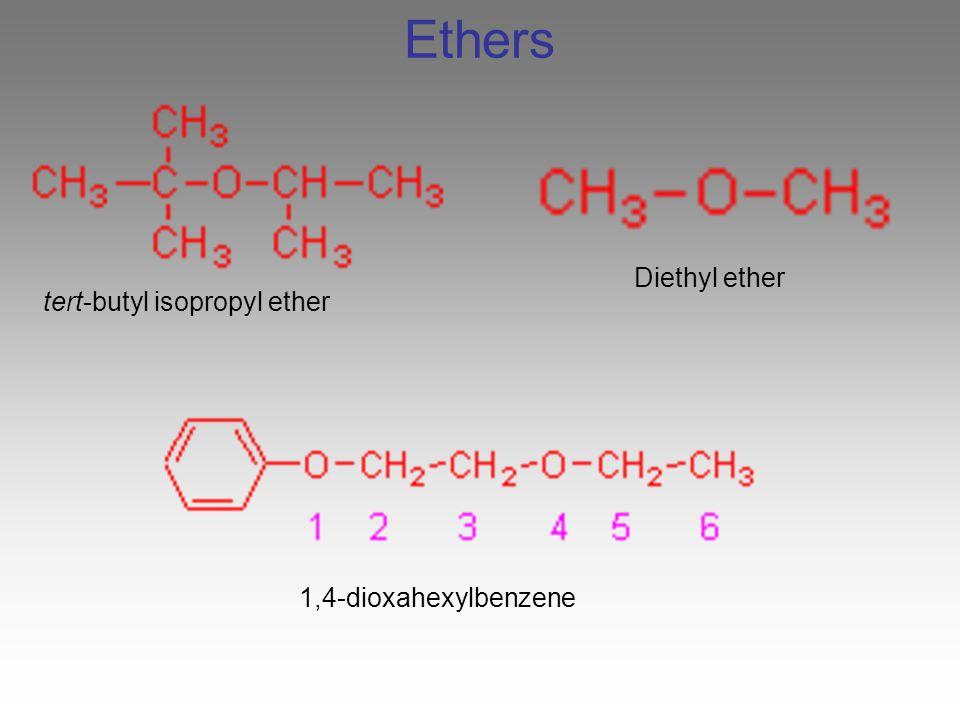 Ethers tert-butyl isopropyl ether Diethyl ether 1,4-dioxahexylbenzene
