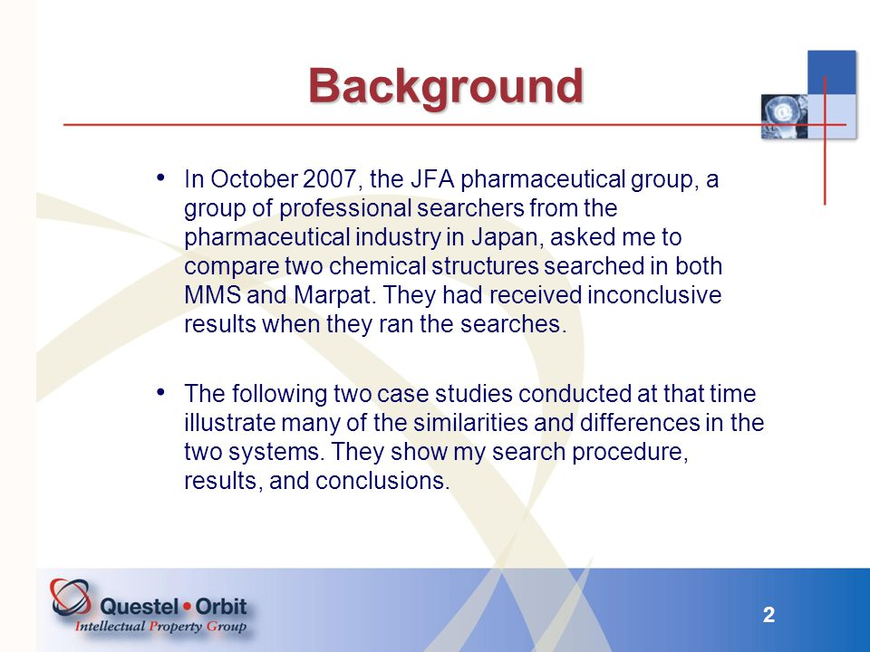 3 Background The Merged Markush Service (MMS), jointly produced by Thomson and the French Patent Office (INPI) is a database containing both Markush structures and specific compounds from patents.