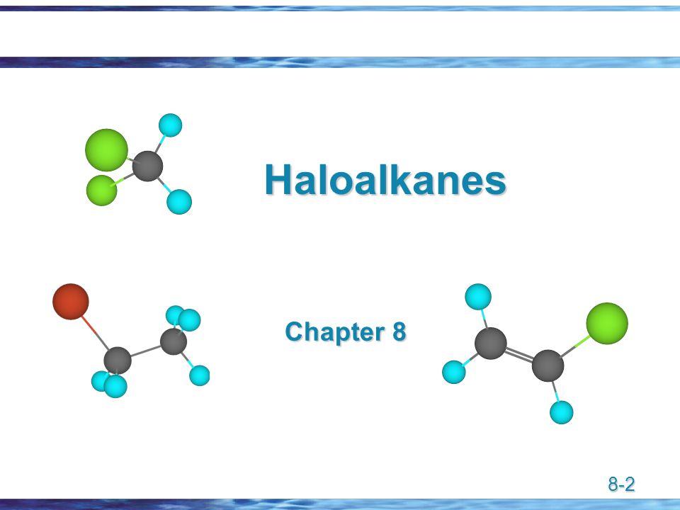 8-2 Haloalkanes Chapter 8