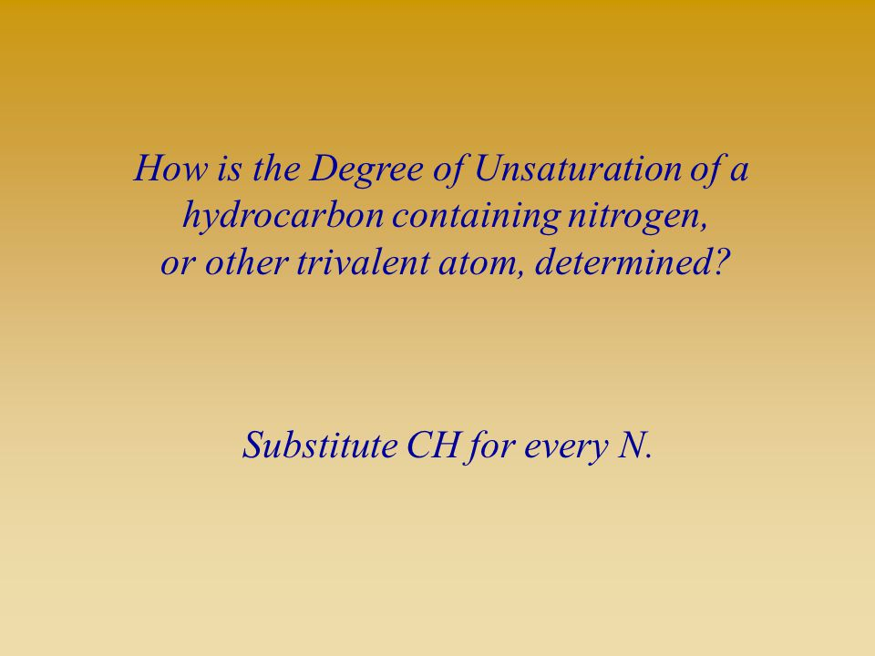 How is the Degree of Unsaturation of a hydrocarbon containing nitrogen, or other trivalent atom, determined.
