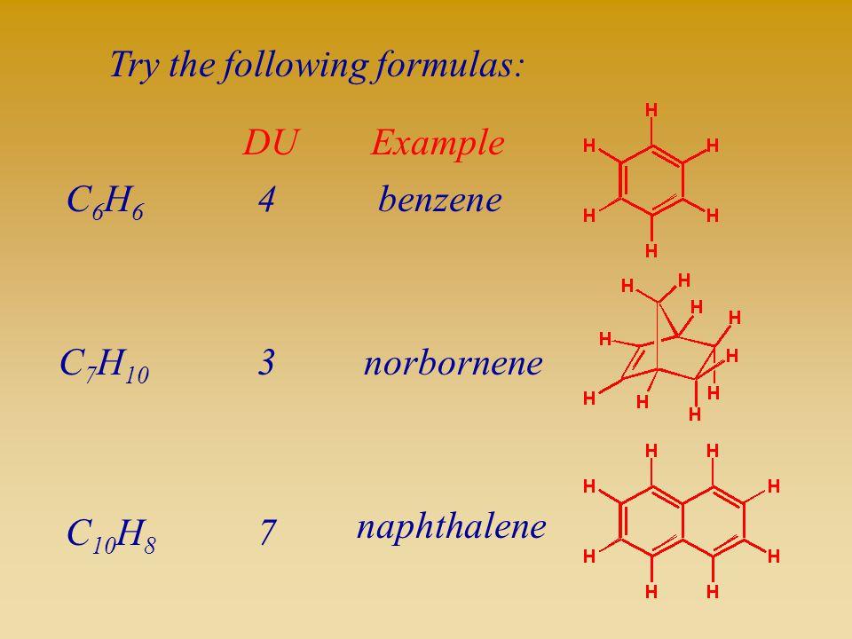 Try the following formulas: C6H6C6H6 C 7 H 10 C 10 H 8 3 7 norbornene naphthalene4 DU benzene Example