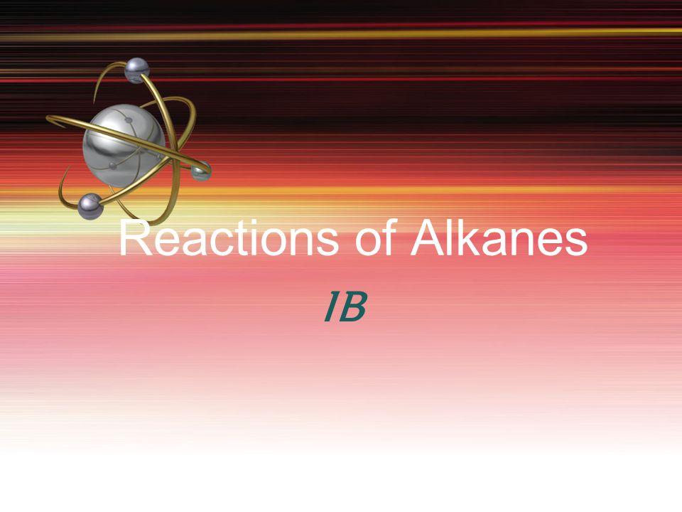 Reactions of Alkanes IB