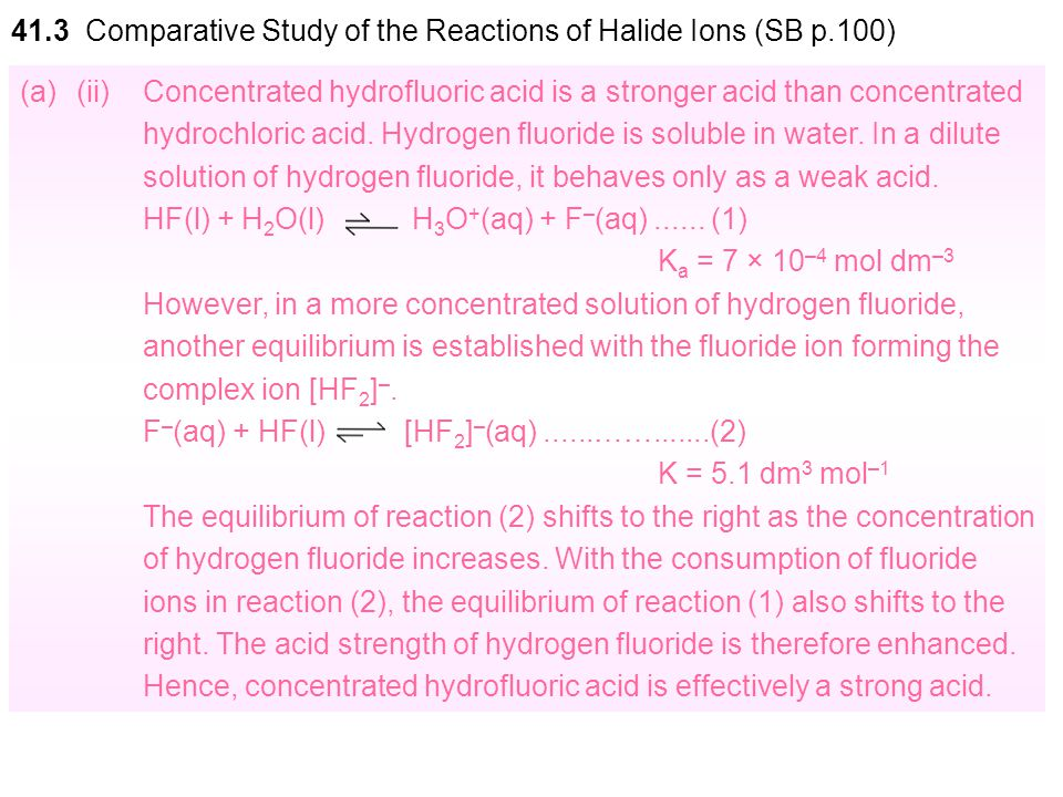 (a)For each of the following pairs, which is a stronger acid? Explain your answers. (ii)Concentrated hydrochloric acid and concentrated hydrofluoric a