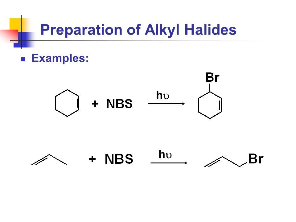 Preparation of Alkyl Halides Examples: hh hh