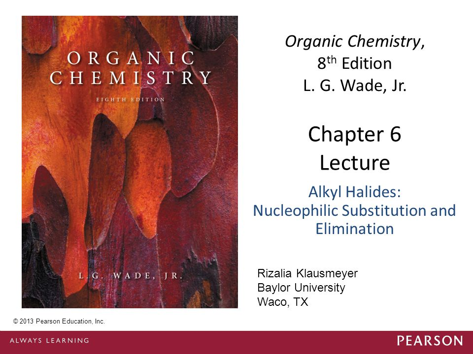 Chapter 6 Lecture Organic Chemistry, 8 th Edition L.