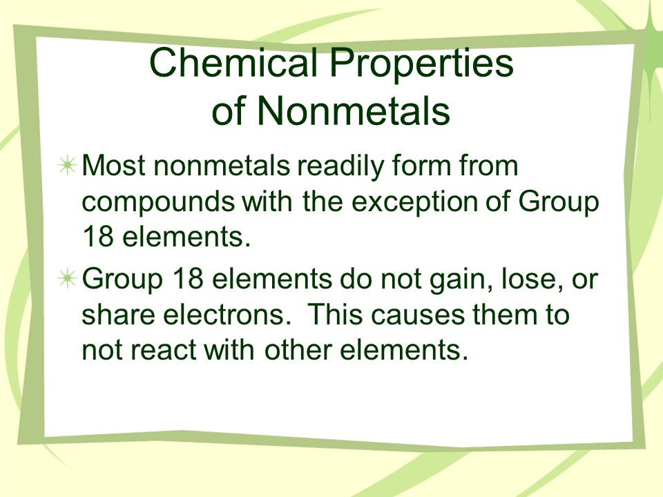 Compounds of Nonmetals Valence electrons move from the metal atoms to the nonmetal atoms when these two types of metals react.