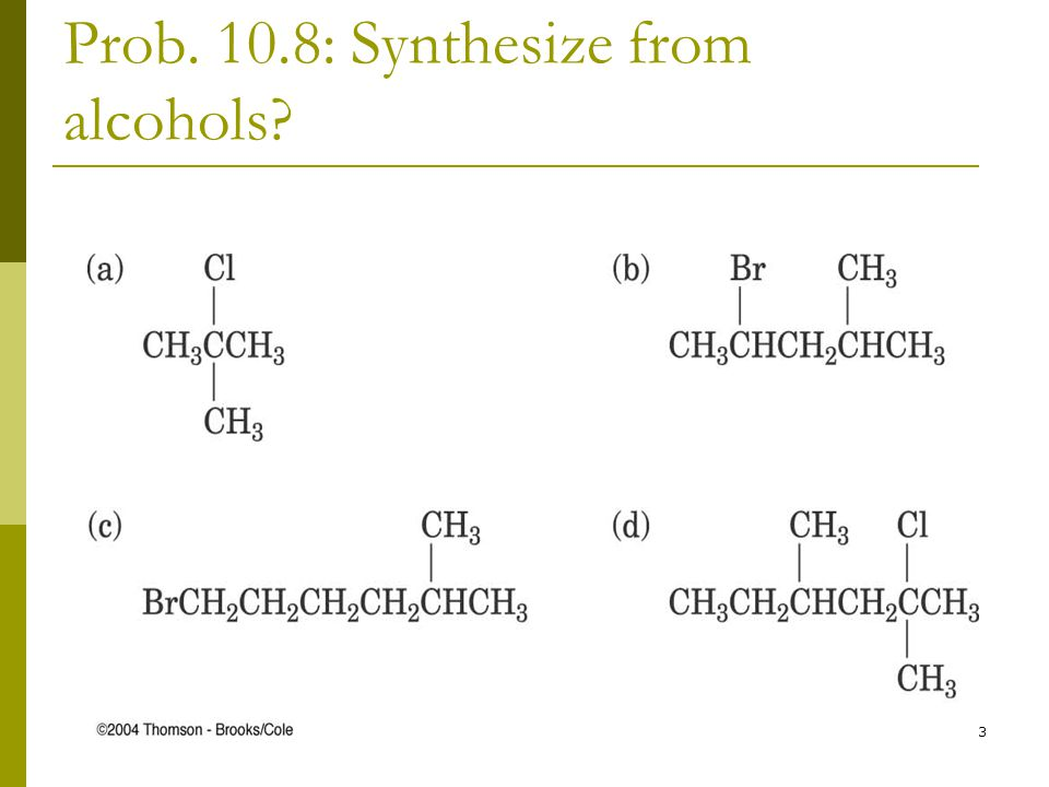 43 Prob. 10.8: Synthesize from alcohols?