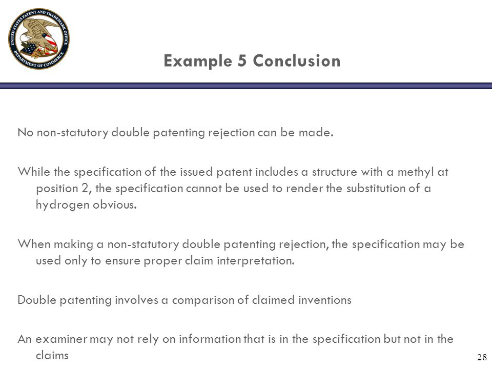 28 Example 5 Conclusion No non-statutory double patenting rejection can be made.