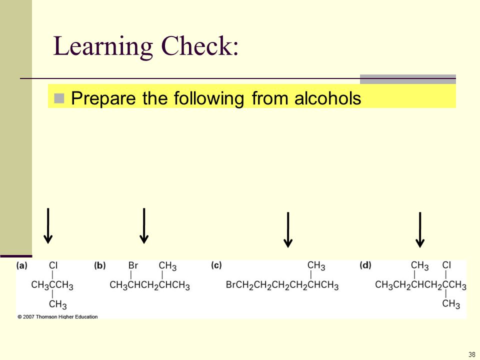 Learning Check: Prepare the following from alcohols 38