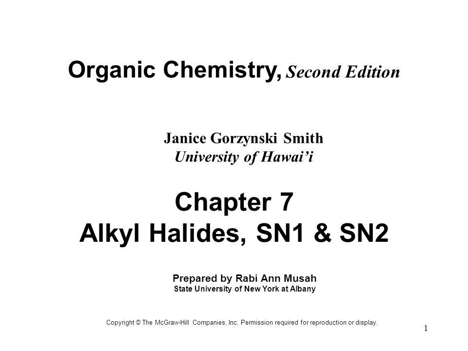 1 Organic Chemistry, Second Edition Janice Gorzynski Smith University of Hawai'i Copyright © The McGraw-Hill Companies, Inc.