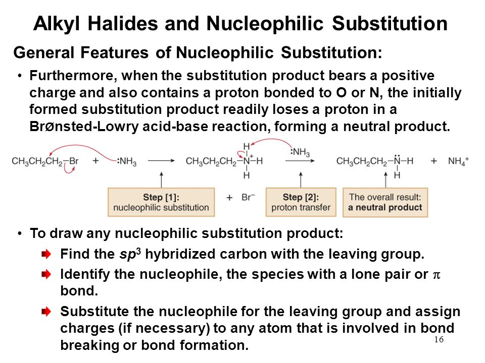 16 Furthermore, when the substitution product bears a positive charge and also contains a proton bonded to O or N, the initially formed substitution product readily loses a proton in a Br Ø nsted-Lowry acid-base reaction, forming a neutral product.
