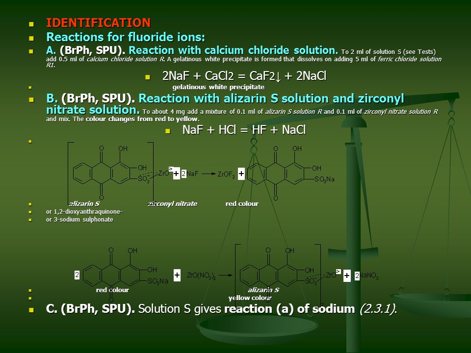 IDENTIFICATION IDENTIFICATION Reactions for fluoride ions: Reactions for fluoride ions: A. (BrPh, SPU). Reaction with calcium chloride solution. To 2