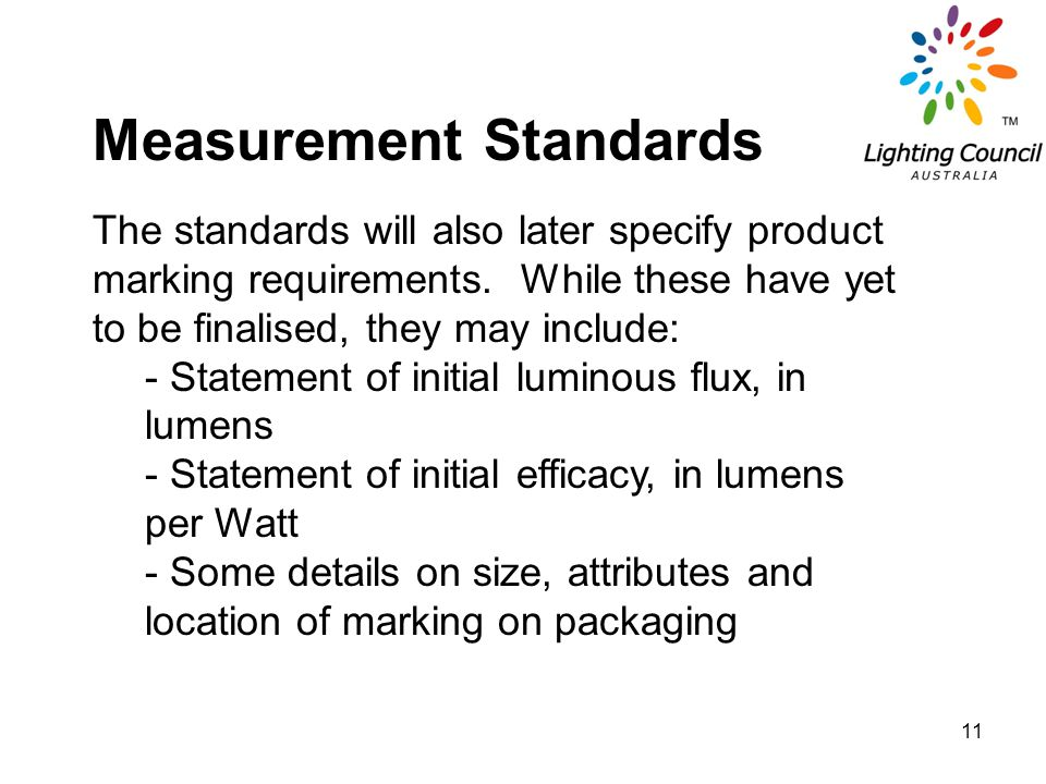 11 Measurement Standards The standards will also later specify product marking requirements.