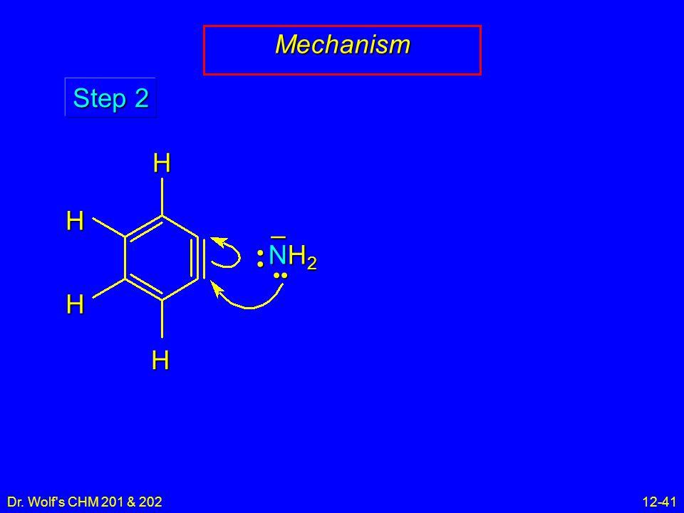 Dr. Wolf's CHM 201 & 20212-41 Mechanism NH2NH2NH2NH2 – Step 2 HHH H