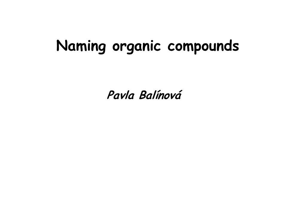 Pavla Balínová Naming organic compounds