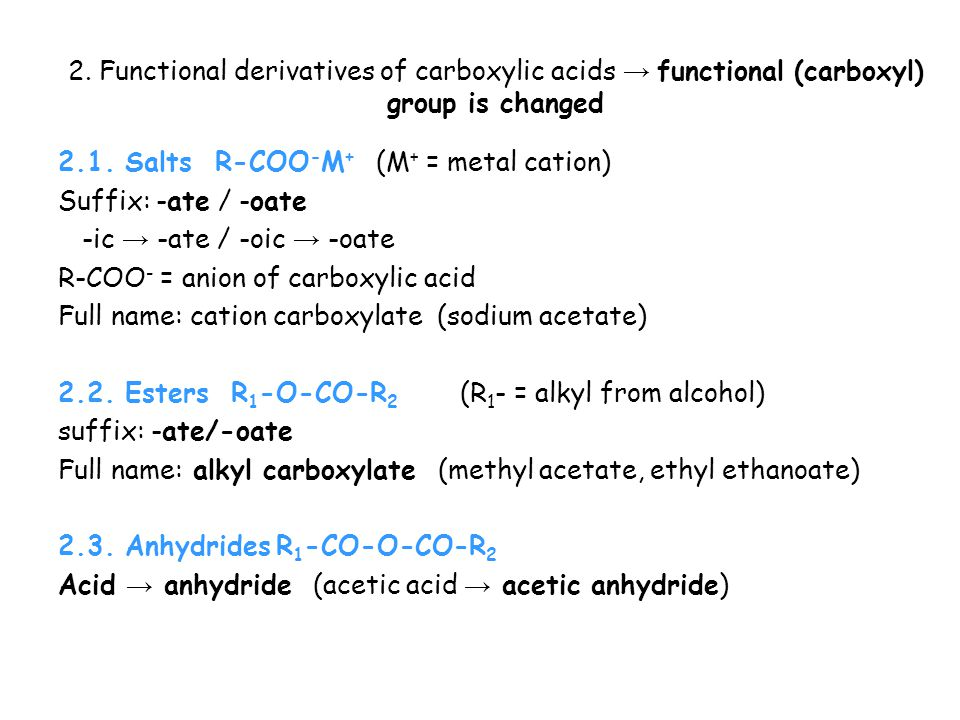 2. Functional derivatives of carboxylic acids → functional (carboxyl) group is changed 2.1.