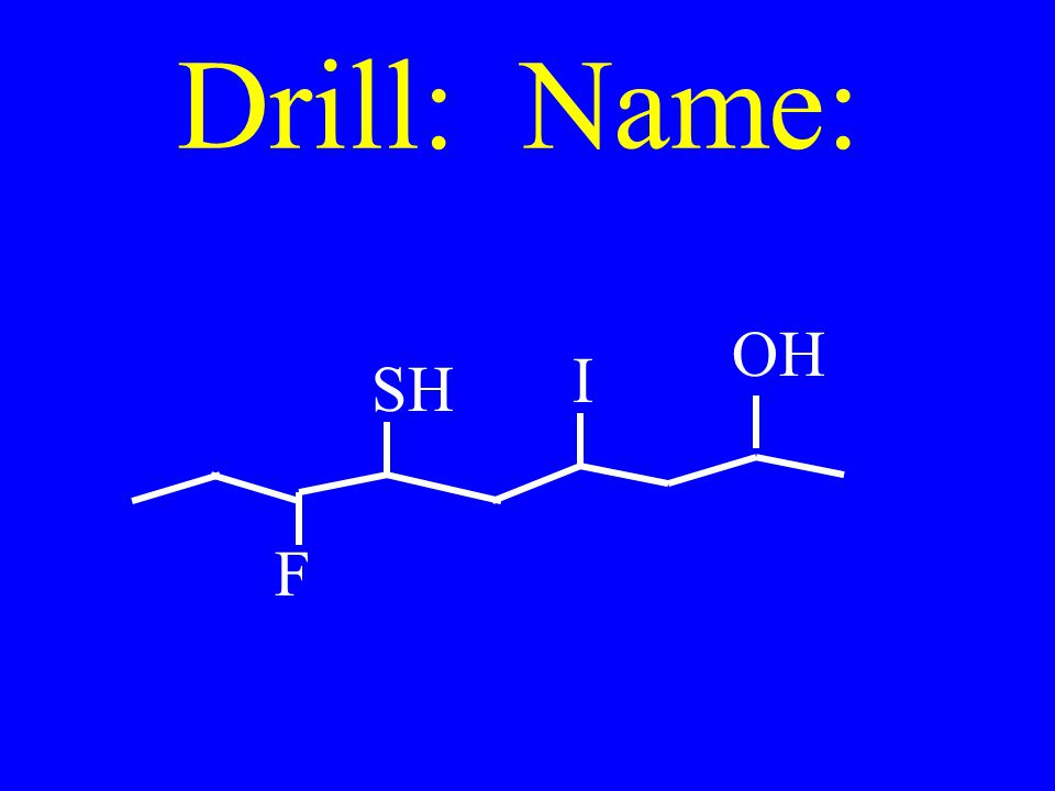 Drill: Name: SH I F OH