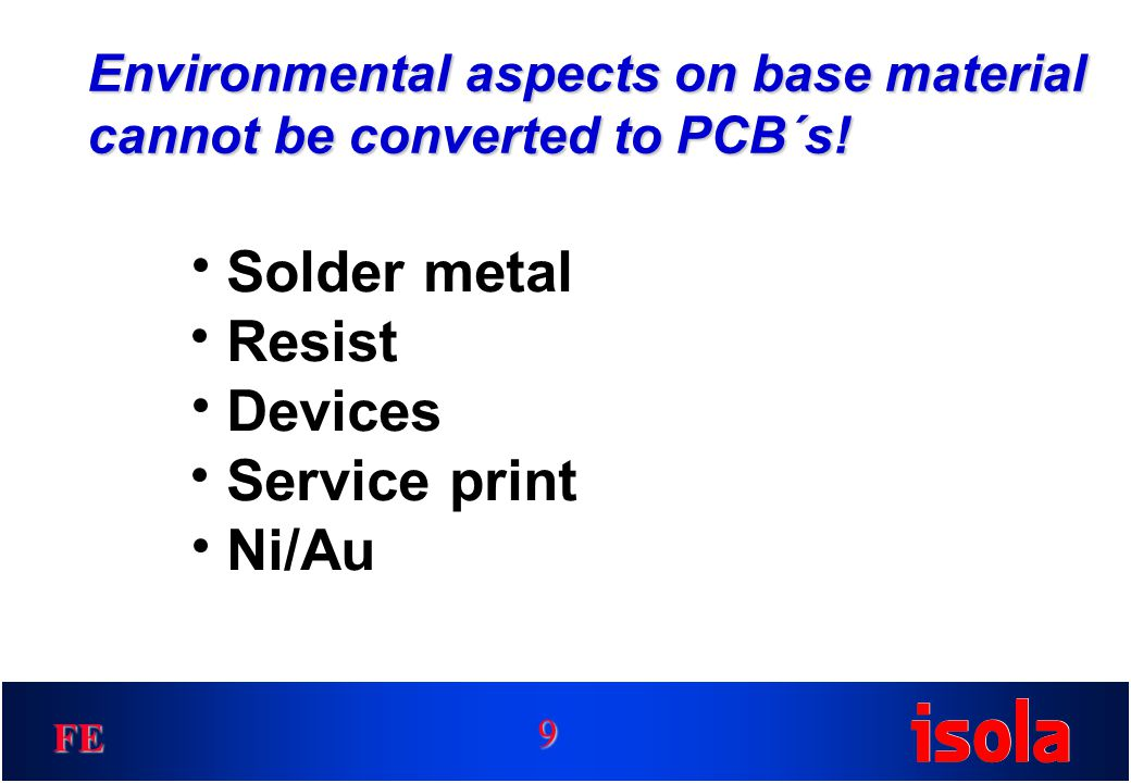 FE Environmental aspects on base material cannot be converted to PCB´s.