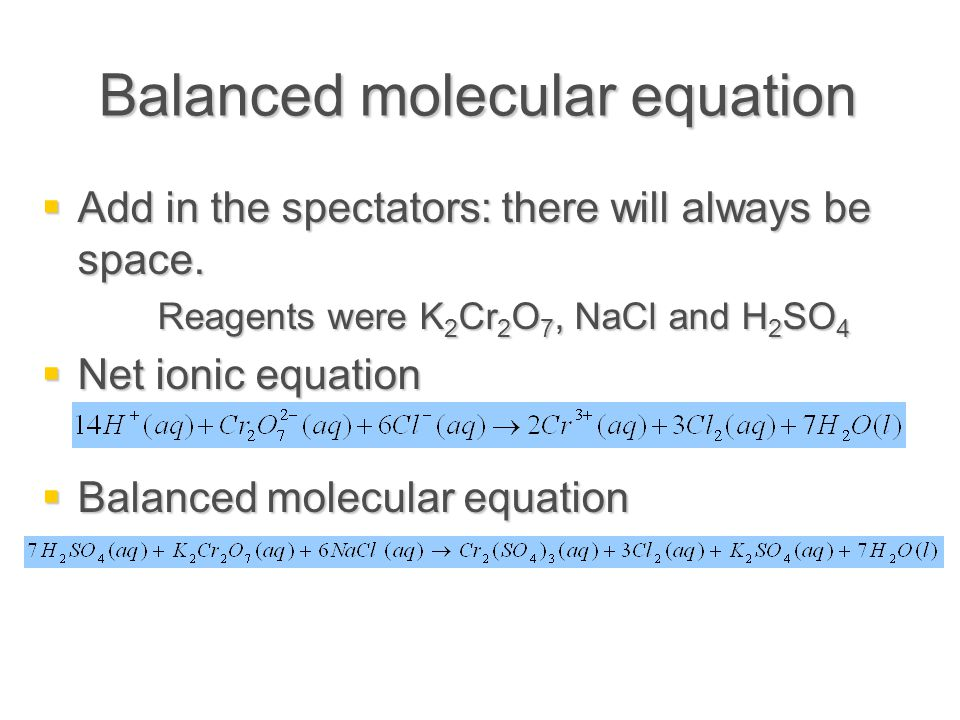 Balanced molecular equation  Add in the spectators: there will always be space.