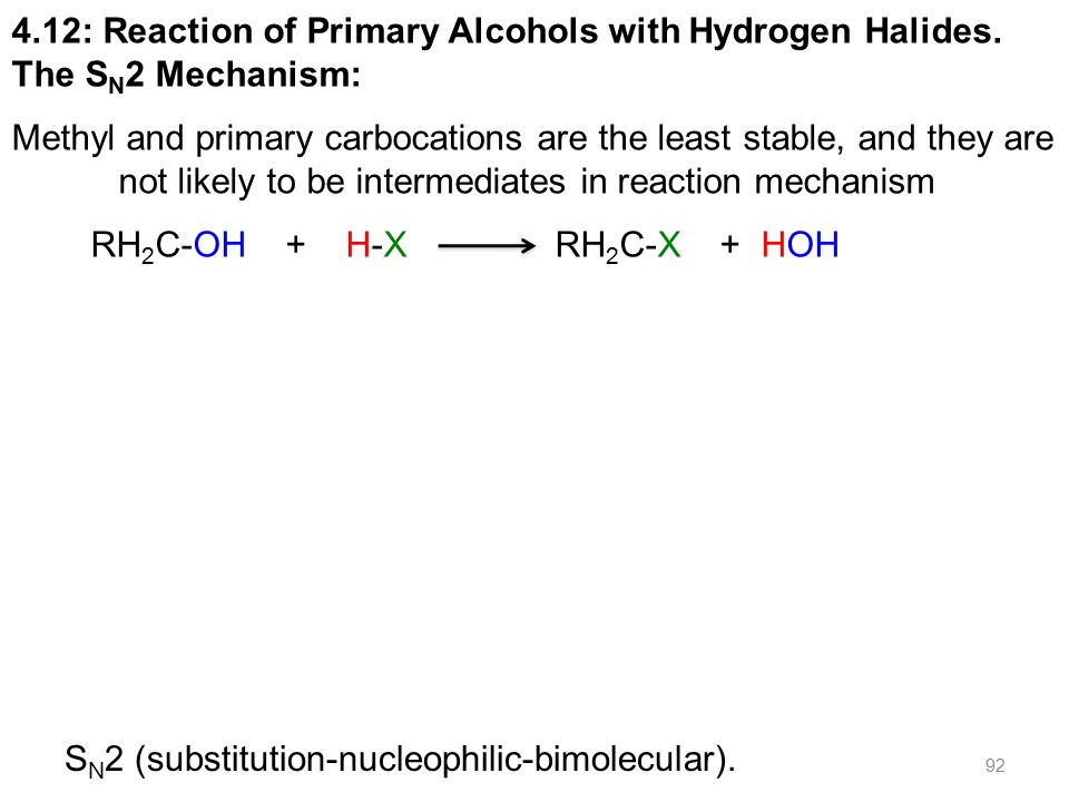 92 4.12: Reaction of Primary Alcohols with Hydrogen Halides.