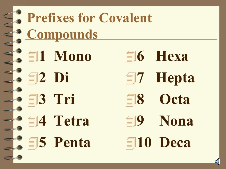 Covalent Bonds 4 Model Molecule: 4 Carbon Monoxide 4 These compounds are named using prefixes to show number of atoms.