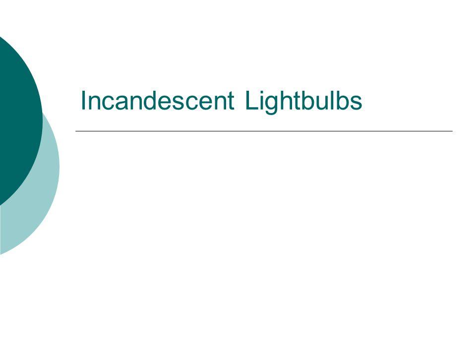Incandescent Lightbulbs