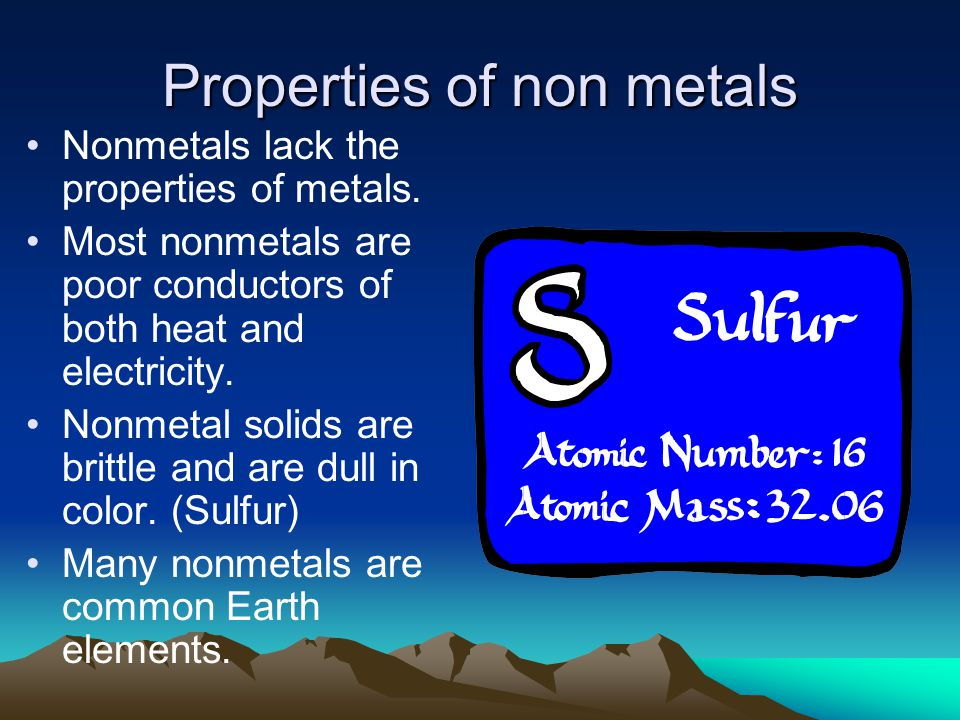 Physical properties Four nonmetals are gases at room temperature (oxygen, nitrogen, fluorine, and chlorine).