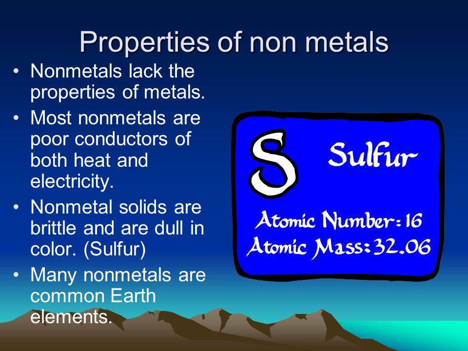 Semimetals Semimetals are between metals and nonmetals.