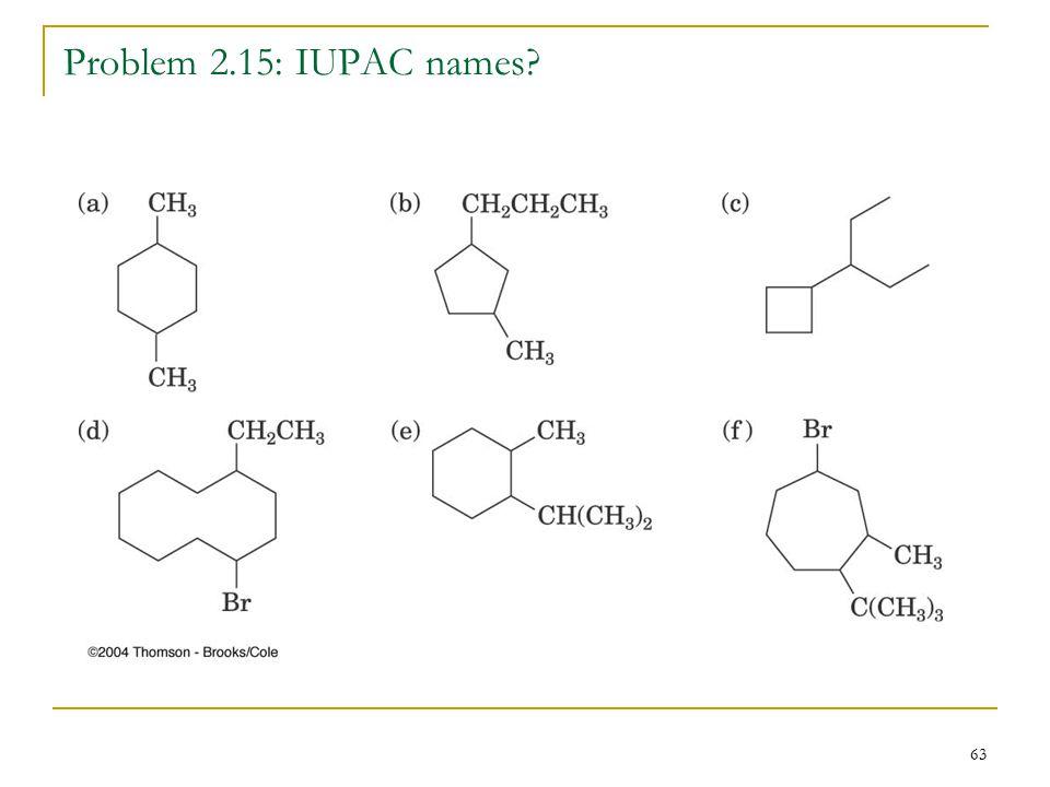 63 Problem 2.15: IUPAC names