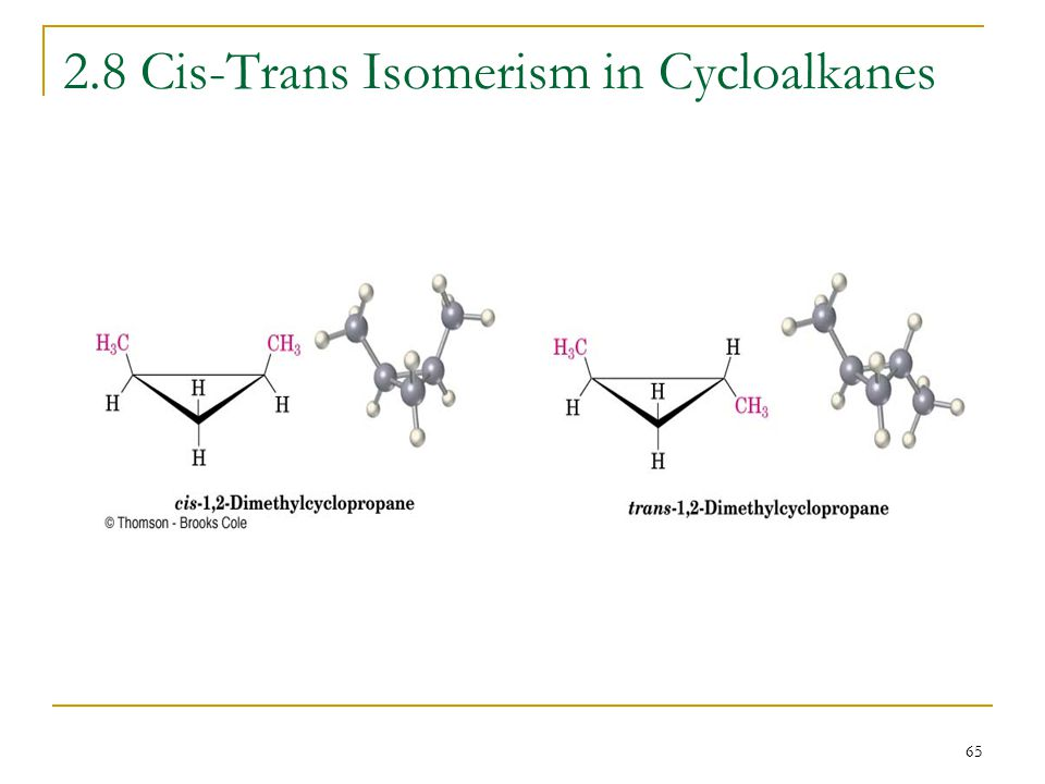 65 2.8 Cis-Trans Isomerism in Cycloalkanes