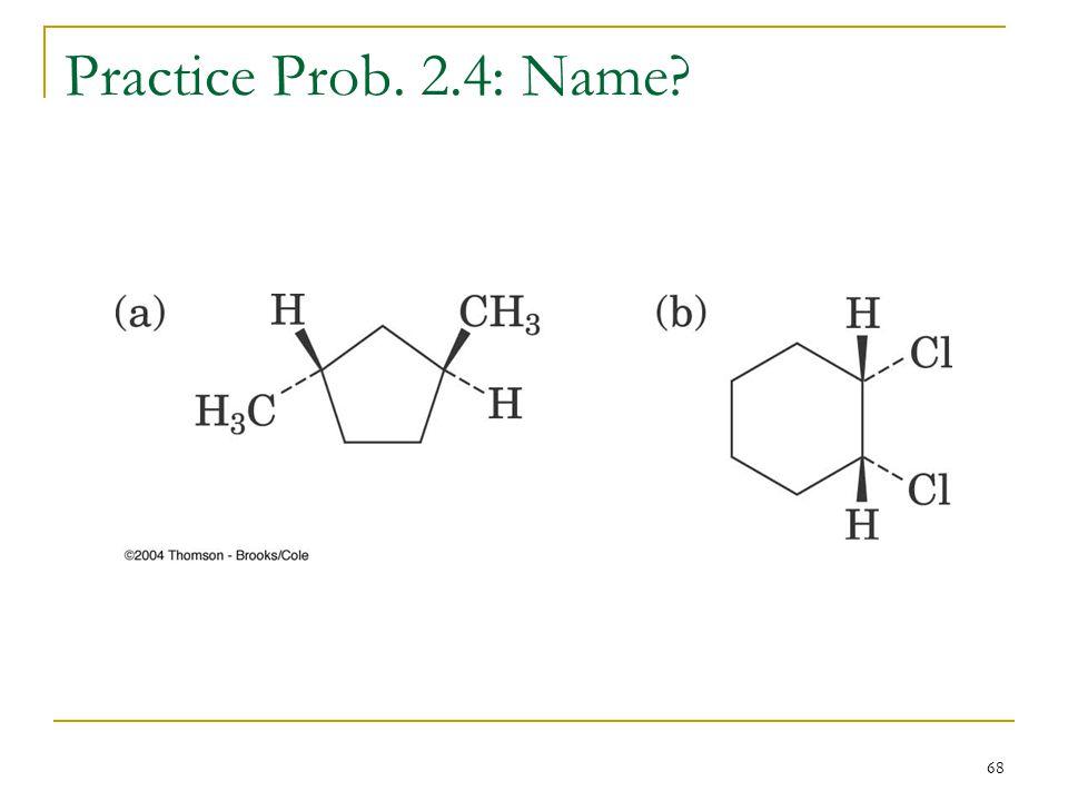 68 Practice Prob. 2.4: Name