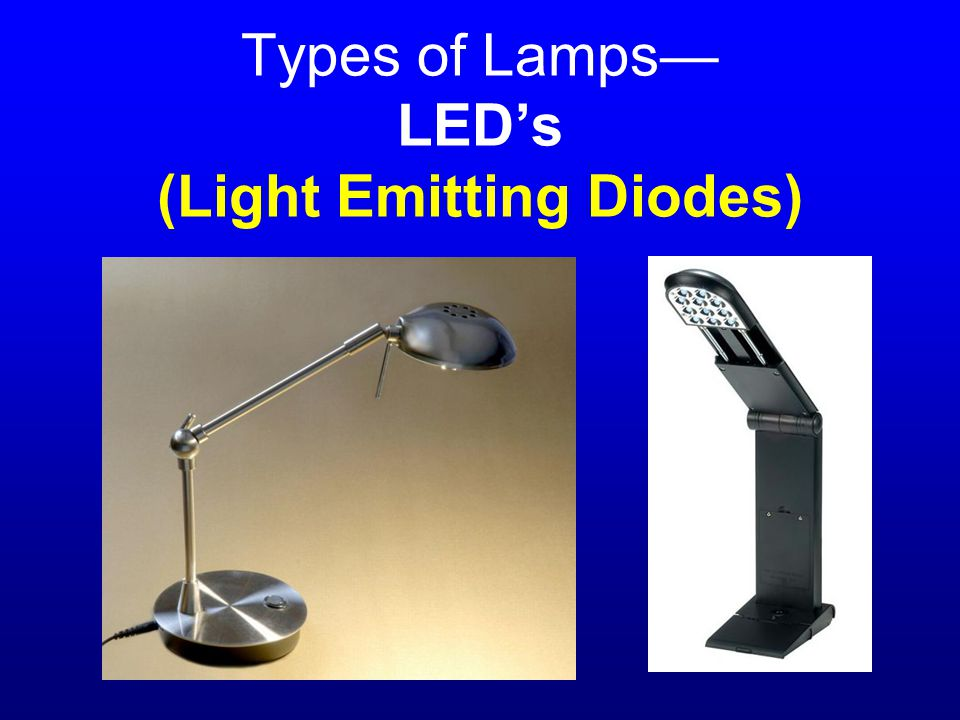 Types of Lamps— LED's (Light Emitting Diodes)