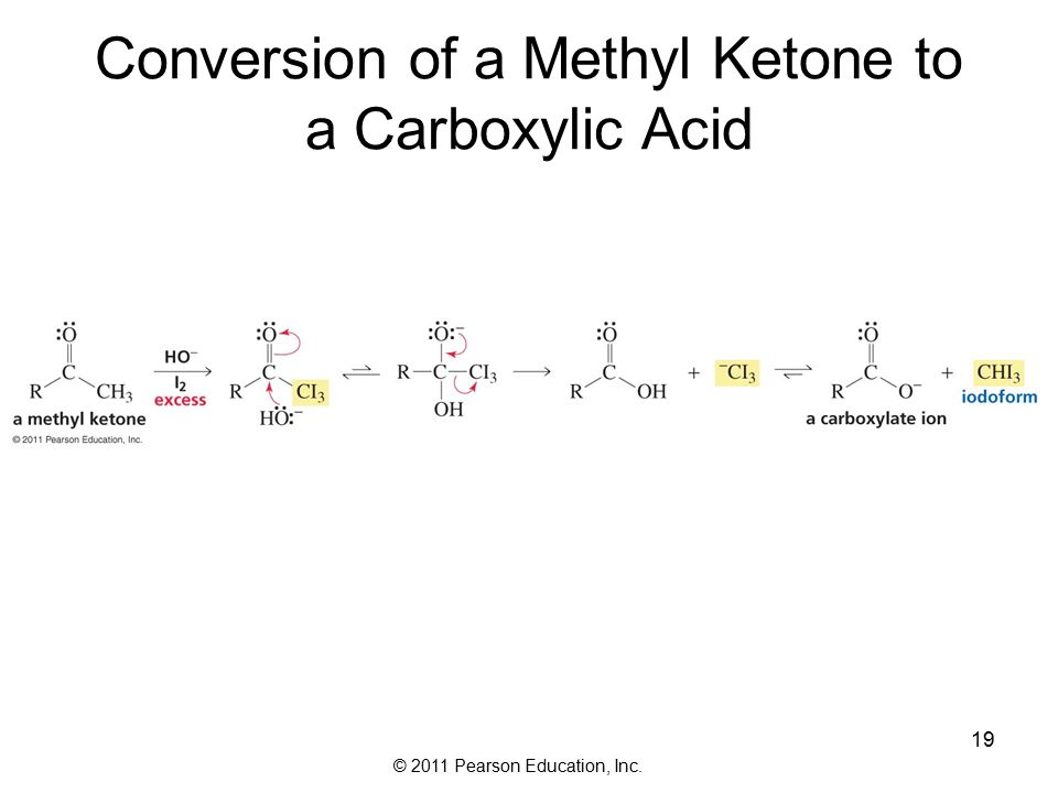 © 2011 Pearson Education, Inc. 19 Conversion of a Methyl Ketone to a Carboxylic Acid