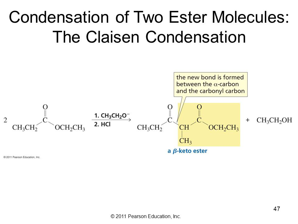 © 2011 Pearson Education, Inc. 47 Condensation of Two Ester Molecules: The Claisen Condensation