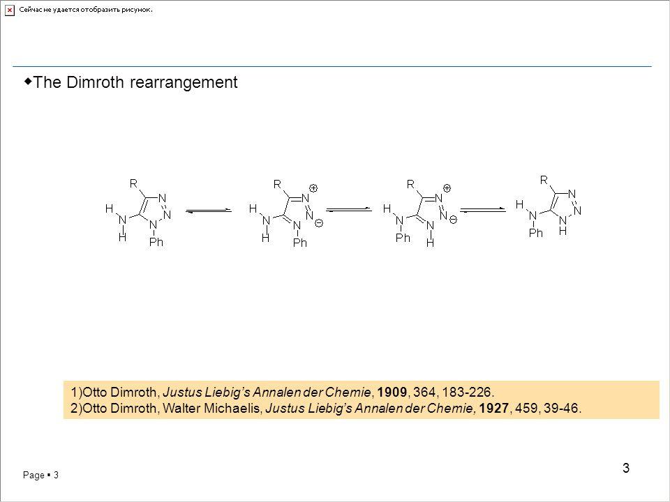 Page  3 3 ◆ The Dimroth rearrangement 1)Otto Dimroth, Justus Liebig's Annalen der Chemie, 1909, 364, 183-226. 2)Otto Dimroth, Walter Michaelis, Justu