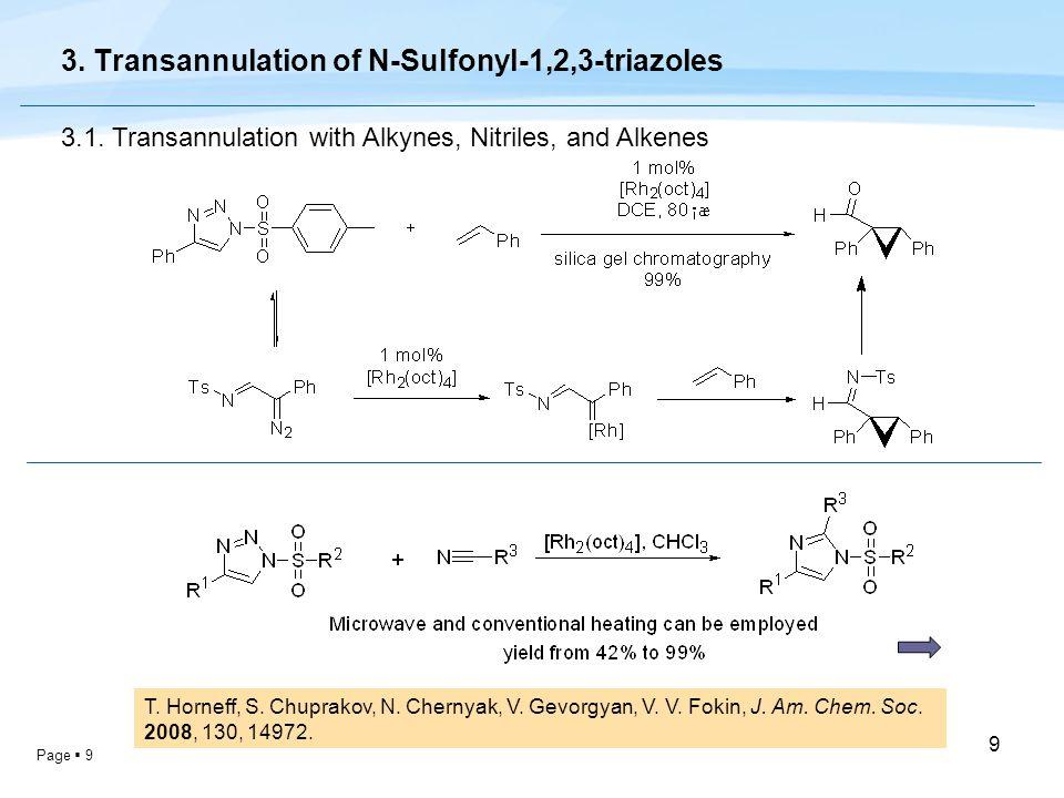 Page  9 9 3. Transannulation of N-Sulfonyl-1,2,3-triazoles 3.1. Transannulation with Alkynes, Nitriles, and Alkenes T. Horneff, S. Chuprakov, N. Cher