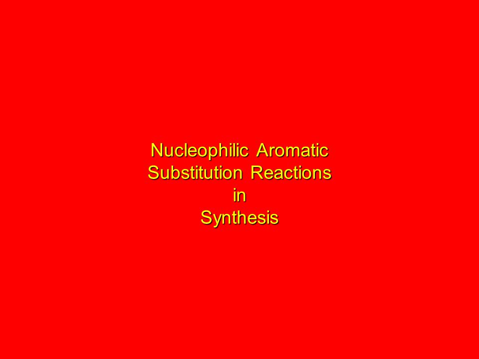 Nucleophilic Aromatic Substitution Reactions in Synthesis