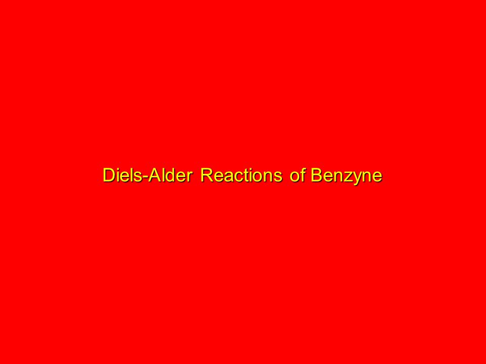 Diels-Alder Reactions of Benzyne