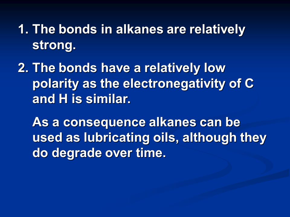 Alkanes are obtained from crude oil by fractional distillation.