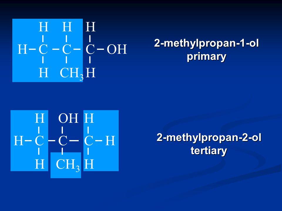 OHH H C H H C H H C H H C H Butan-1-olprimary H H C H H C H H C H H C H Butan-2-olsecondary