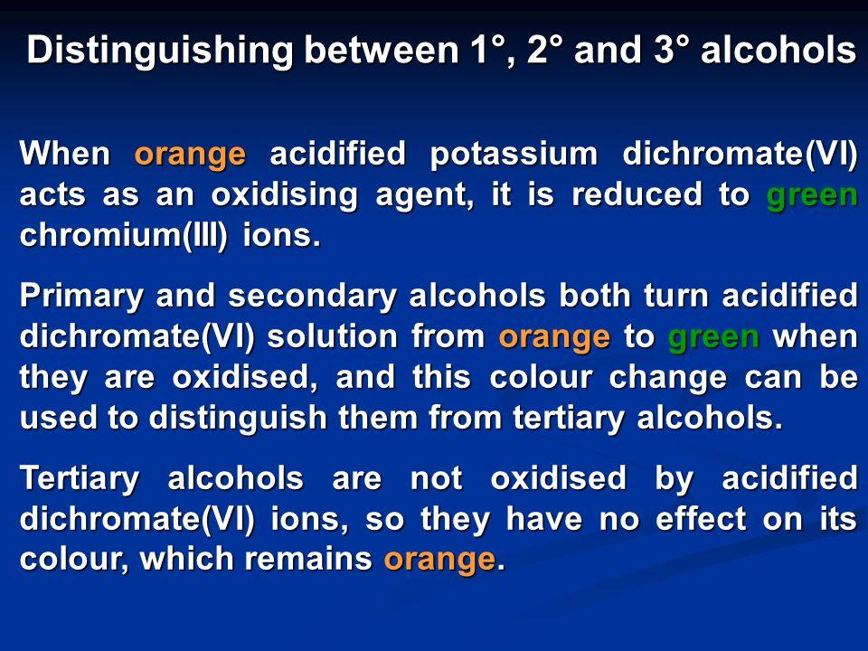 Secondary alcohols are oxidised to ketones.