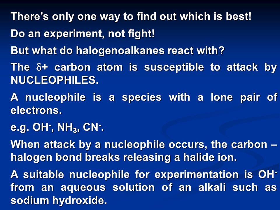 Bond energies: Bond Bond energy in kJmol -1 C - Cl C - Br C - I 346 290 234 This suggests that the order of reactivity is: iodoalkane > bromoalkanes > chloroalkanes