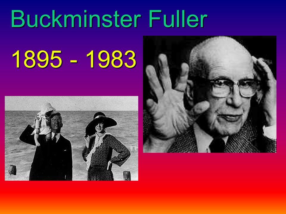 Buckminster Fuller 1895 - 1983
