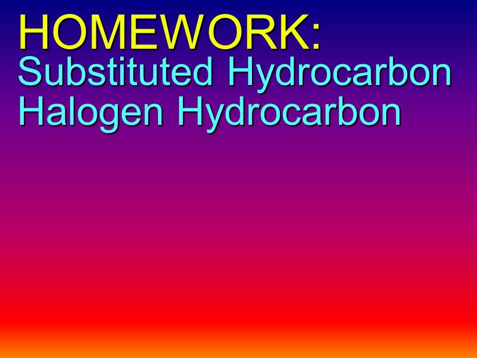 HOMEWORK: Halogen Hydrocarbon