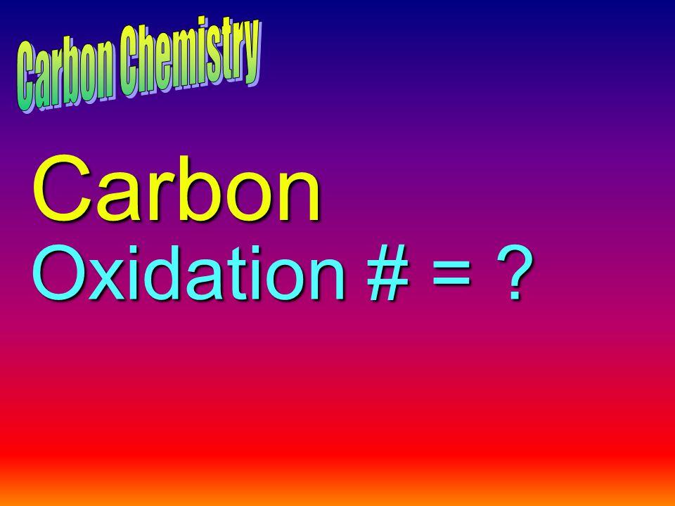 Carbon Oxidation # = ?